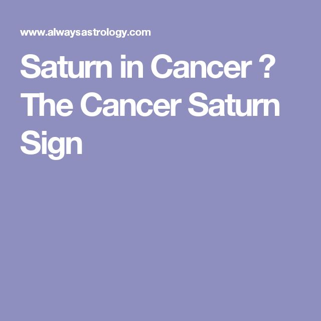 Saturn in Cancer – The Cancer Saturn Sign