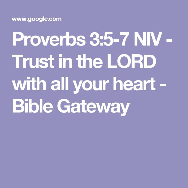 Proverbs 3:5-7 NIV - Trust in the LORD with all your heart - Bible Gateway