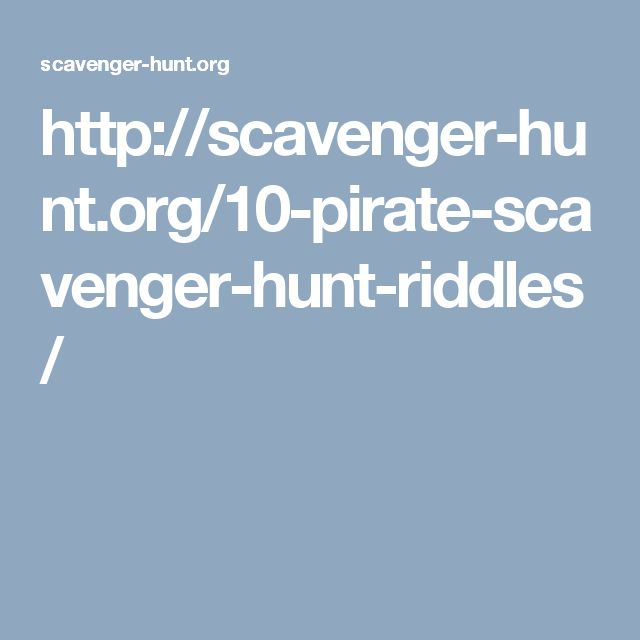 http://scavenger-hunt.org/10-pirate-scavenger-hunt-riddles/