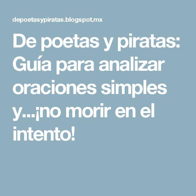 De poetas y piratas: Guía para analizar oraciones simples y...¡no morir en el intento!