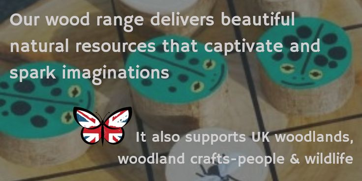 Muddy Faces own wood range supports UK woodlands, craftspeople and wildlife. Look out for our Union Jack butterfly logo in our catalogue or online.   #happybirthday #muddyfaces #muddyfacesuk #forestschool #outdoorplayandlearning #play  Muddy Faces: inspirational products & resources for forest school and outdoor play & learning