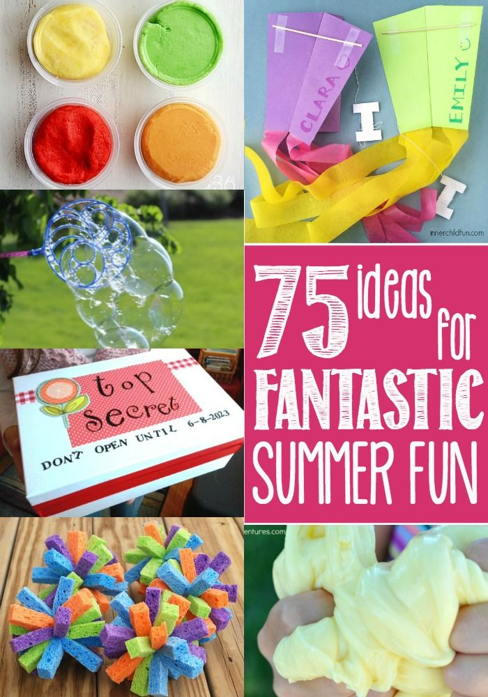 """75 Ideas for Fantastic Summer Fun! Whether you want classic activities, rainy day fun or simple crafts, this list has everything you need to beat the """"I'm Bored"""" blues."""