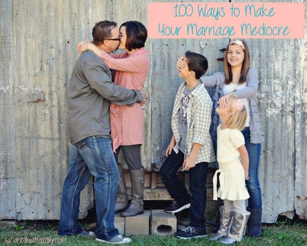 100 Ways to Make Your Marriage Mediocre