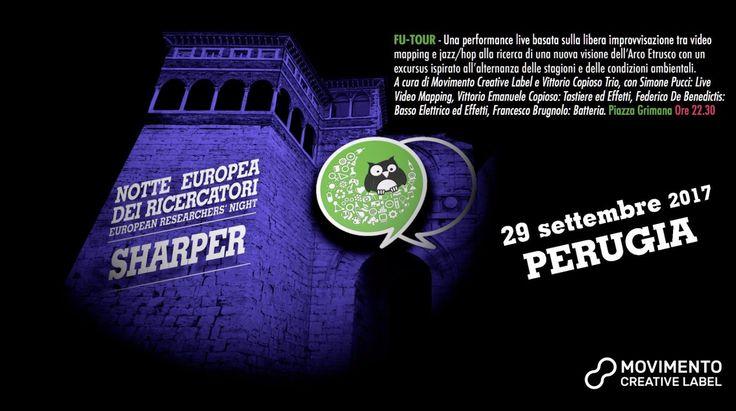 RT @movimentolabel: FU-TOUR #SharperNight 2017 live #videomapping - Piazza Forte Braccio h. 22:30 Notte Europea dei Ricercatori - Europ https://t.co/3WXjmBa2Bw