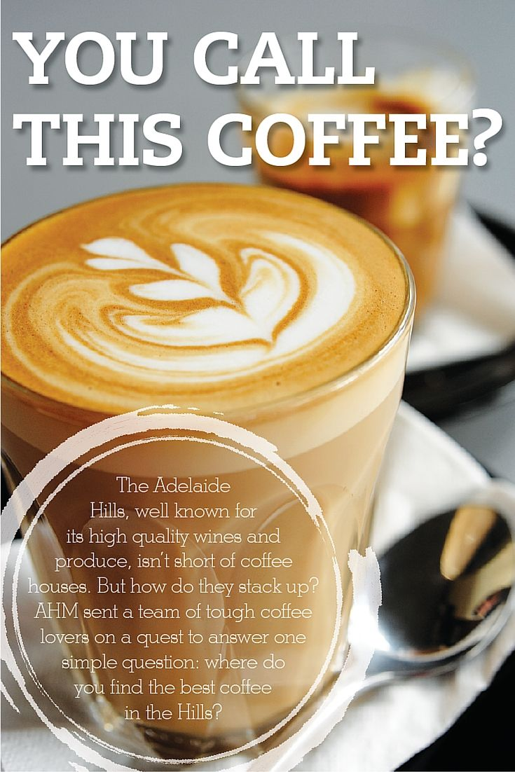 It's international coffee day! Why not celebrate with a read through of Adelaide Hills' top coffee?