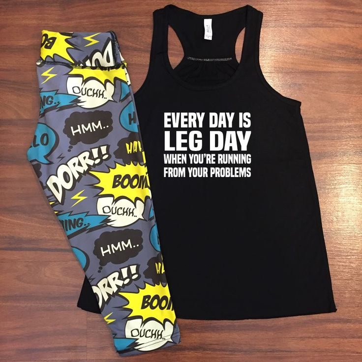 Every day is leg day when you're running from your problems.  Cute running outfits for girls who love fitness and the gym