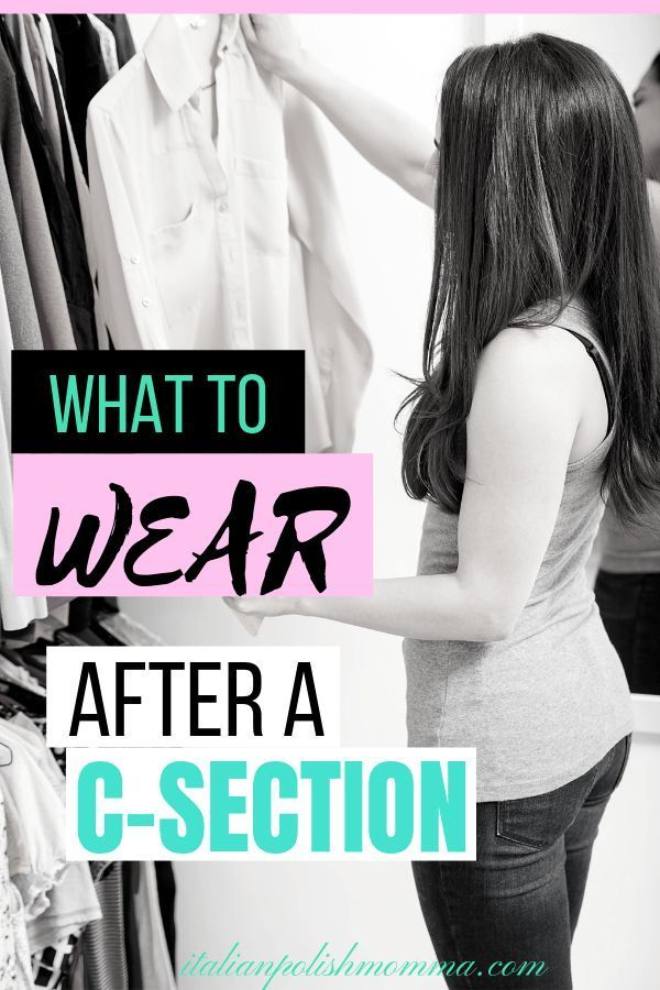 Best Clothes To Wear After A C Section C Section Tips