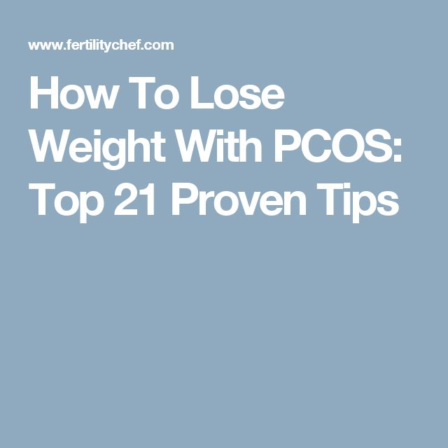 How To Lose Weight With PCOS: Top 21 Proven Tips