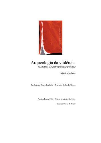 Library Genesis: Pierre Clastres - Arqueologia da violência : pesquisas de antropologia política
