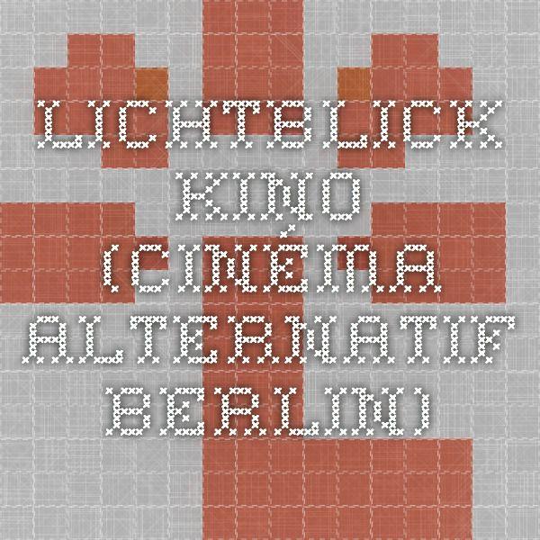 Lichtblick kino  (Cinéma alternatif Berlin)