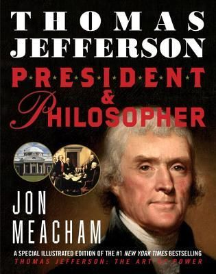 Thomas Jefferson- President and Philosopher by Jon Meacham http://www.bookscrolling.com/the-best-books-to-learn-about-president-thomas-jefferson/