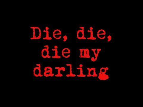 Die, Die My Darling - Metallica Lyrics