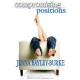 Compromising Positions (Kindle Edition)By Jenna Bayley-Burke