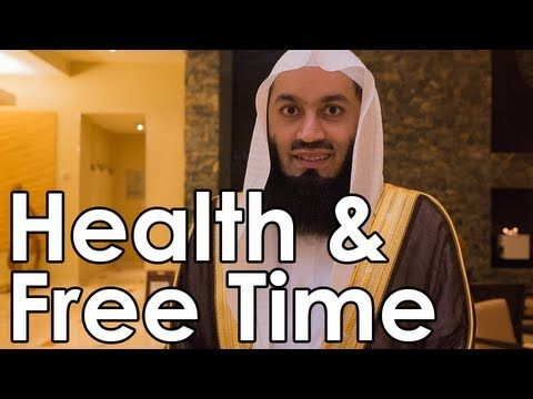 Health & Free Time - Mufti Menk - Quran Weekly - http://health.bruisedonion.com/477/health-free-time-mufti-menk-quran-weekly/