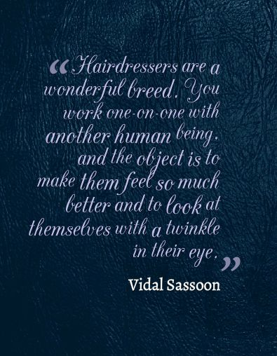 Yes. This. Thank you Vidal Sassoon for putting that into words.