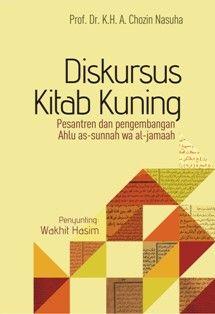 Diskursus Kitab Kuning, Pesantren dan Pengembangan Ahlu as-Sunnah wa al-Jamaah | insistpress
