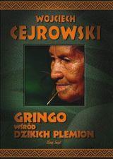 Gringo wśród dzikich plemion - Cejrowski W. (twarda okładka)