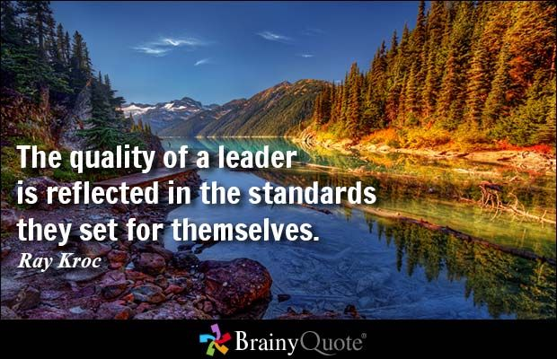 The quality of a leader is reflected in the standards they set for themselves. - Ray Kroc #leadership