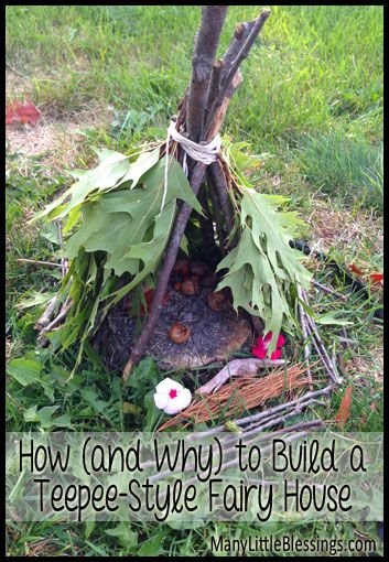 How (and Why) to Build a Teepee-Style Fairy House  |  manylittleblessings.com #fairyforest