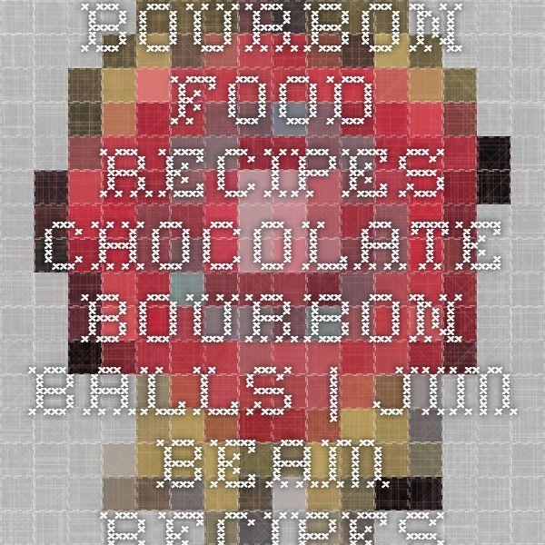 Bourbon Food Recipes - Chocolate Bourbon Balls   Jim Beam Recipes