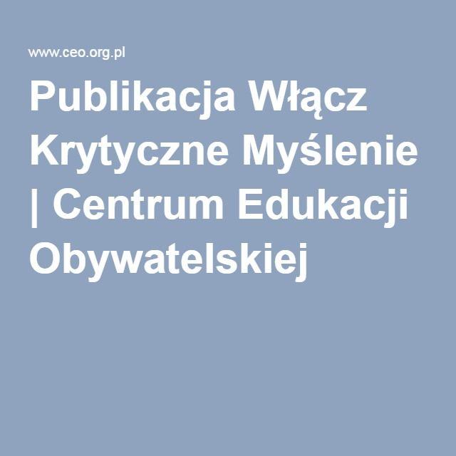 Publikacja Włącz Krytyczne Myślenie | Centrum Edukacji Obywatelskiej