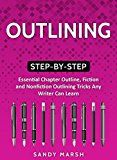Outlining: Step-by-Step   Essential Chapter Outline Fiction and Nonfiction Outlining Tricks Any Writer Can Learn (Writing Best Seller Book 2) by Sandy Marsh (Author) #Kindle US #NewRelease #Reference #eBook #ad