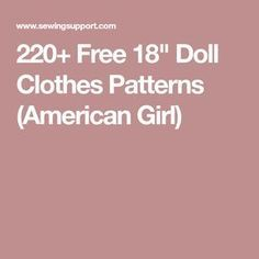 "220+ Free 18"" Doll Clothes Patterns (American Girl)"