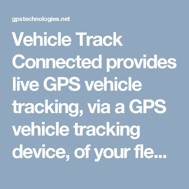 Vehicle Track Connected provides live GPS vehicle tracking, via a GPS vehicle tracking device, of your fleet's vehicles, delivering updates everything 30 second.
