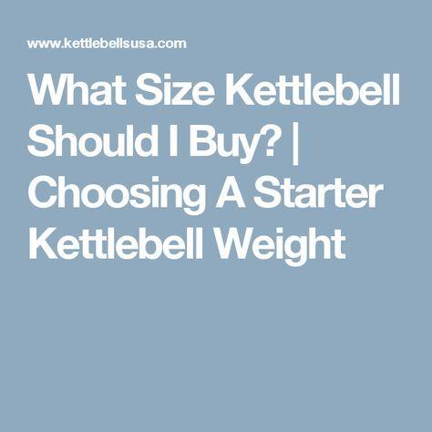 What Size Kettlebell Should I Buy? | Choosing A Starter Kettlebell Weight https://www.kettlebellmaniac.com/shop/