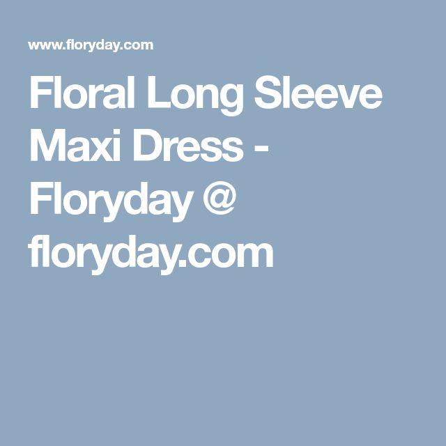 Floral Long Sleeve Maxi Dress - Floryday @ floryday.com