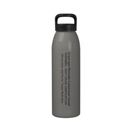 DiHydrogen Monoxide Bottle Reusable Water Bottles