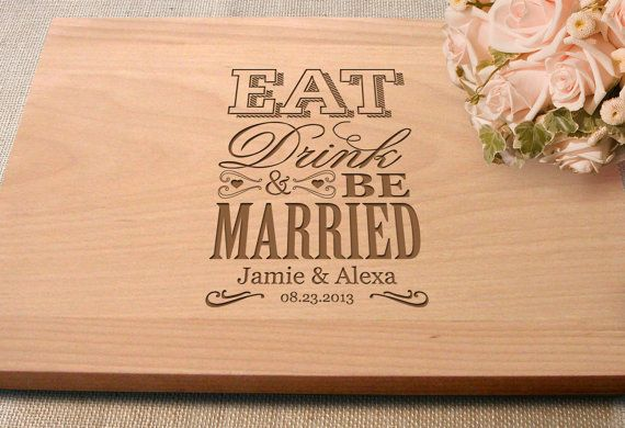 Hey, I found this really awesome Etsy listing at http://www.etsy.com/listing/153556569/cutting-board-gift-wedding-present-eat