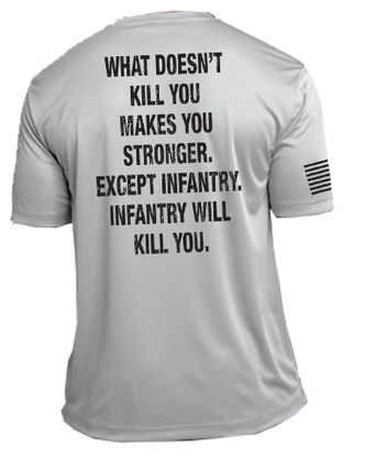 that does not kill us stronger infantry | Home Shirts What Doesn't Kill You - Dry Fit Tech