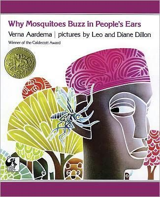 Why Mosquitoes Buzz in Peoples Ears retold by Verna Aardema. 1976 Winner