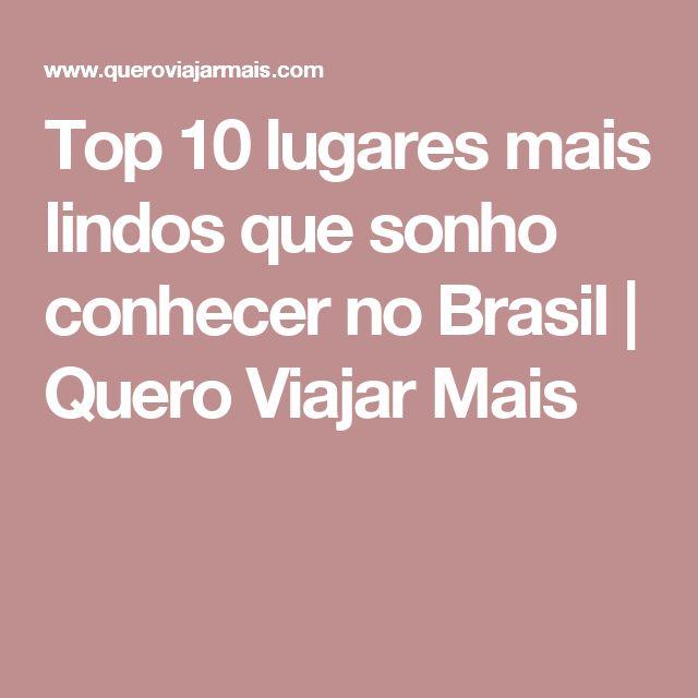 Top 10 lugares mais lindos que sonho conhecer no Brasil | Quero Viajar Mais