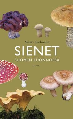 Sienet Suomen luonnossa / Mauri Korhonen