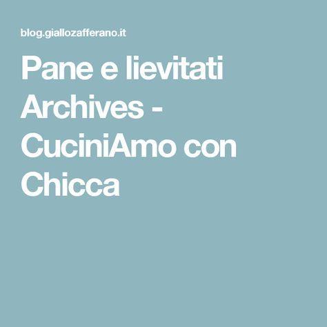 Pane e lievitati Archives - CuciniAmo con Chicca