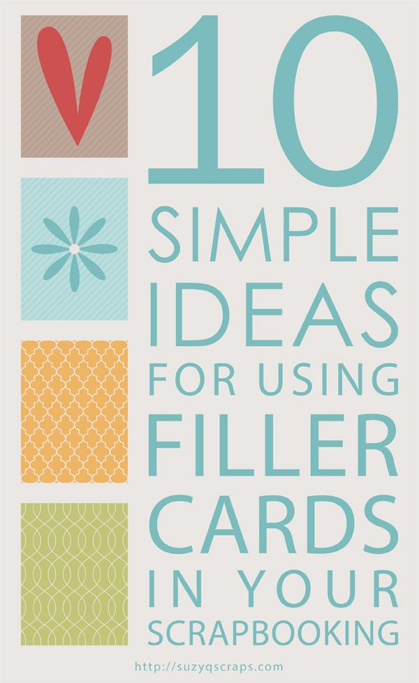 10 simple ideas for using filler cards in scrapbooking, great for journal cards & Project Life too http://suzyqscraps.com/2013/06/14/simple-scrapbook-ideas-filler-cards/