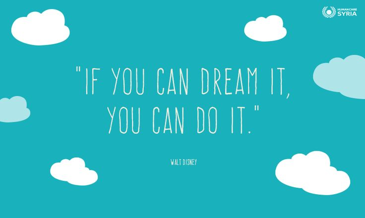"""If you can dream it, you can do it"" Walt Disney. #quote #motivational #dream"