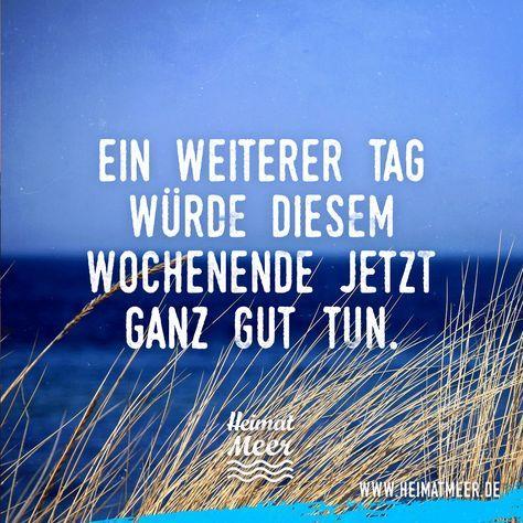 Ein weiterer Tag (am Meer) würde diesem Wochenende jetzt ganz gut tun. >>