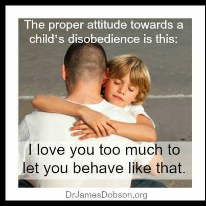 Dr. James Dobson, about discipline.