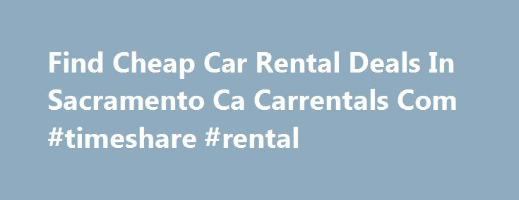 "Find Cheap Car Rental Deals In Sacramento Ca Carrentals Com #timeshare #rental http://rentals.nef2.com/find-cheap-car-rental-deals-in-sacramento-ca-carrentals-com-timeshare-rental/  #cheap car rental deals # Find Cheap Car Rental Deals In Sacramento Ca Carrentals Com Honolulu Airport Terminal Map Admin 10 out of 10 based on 1000 ratings. 5 user reviews. Car Rental Coupons: Discount Codes for Deals on Cheap Car Take back my ""Fantastic"" comment. Not only did I not get the car requested but the…"