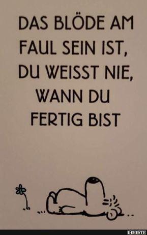 Faul sein :)