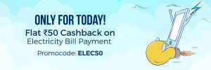 Paytm- Get flat Rs 50 cashback on Electricity bill payment worth Rs 1000 or more (All Users)
