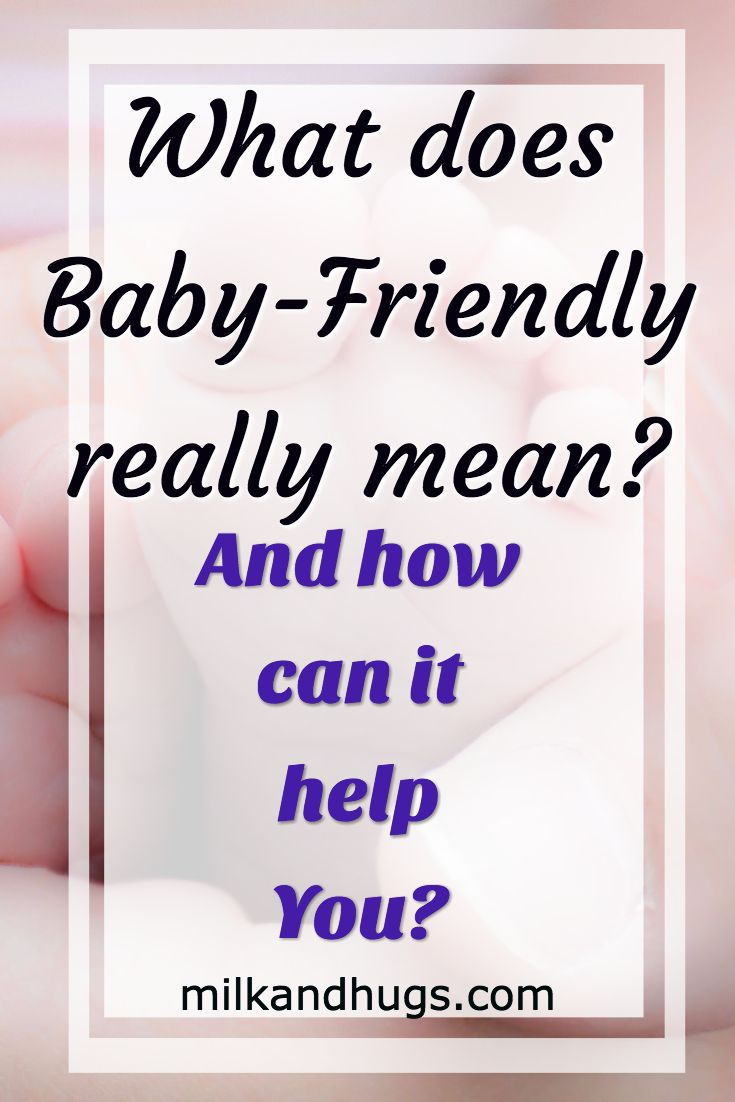 What does it mean when a Hospital or Facility is Baby-Friendly? Here is the break down, and how it affects you. #Birth #Parenting #Delivery #Breastfeeding #newborn