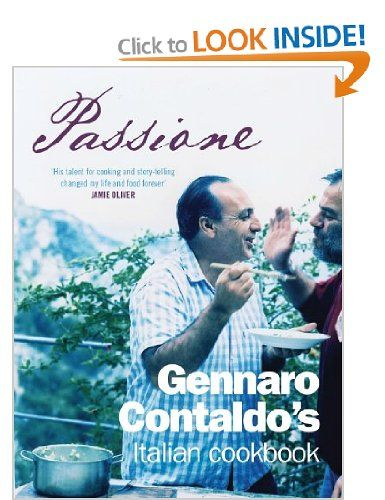 Passione: The Italian Cookbook: Amazon.co.uk: Gennaro Contaldo: Books