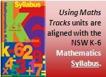 Using Maths Tracks units are aligned with the NSW K-6 Mathematics Syllabus.