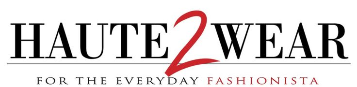 Haute2Wear: For The Everyday Fashionista