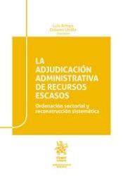 La adjudicación administrativa de recursos escasos : ordenación sectorial y reconstrucción sistemática / (dirs.) Luis Arroyo, Dolores Utrilla. - 2018