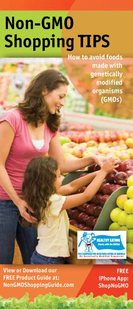 Non-GMO Shopping Tips Brochure Shop with your child, teach them how to buy organic and avoid GMO foods. Best to begin early.